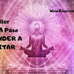 Taller Paso A Paso APRENDER A MEDITAR